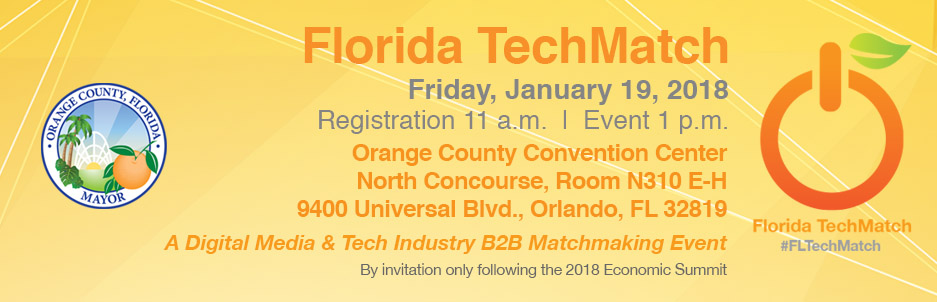 Florida Tech Match: A digital media and Tech indisutry business-to-business matchmaking event. By invitation only, following the 2018 Economic Summit.