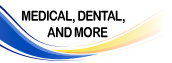 Medical, Dental, and More